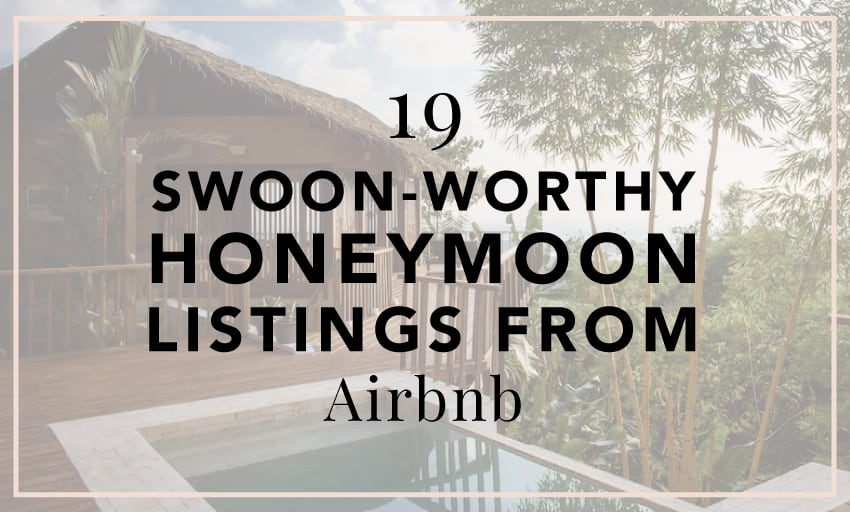 19 Swoon-Worthy Honeymoon Listings from Airbnb