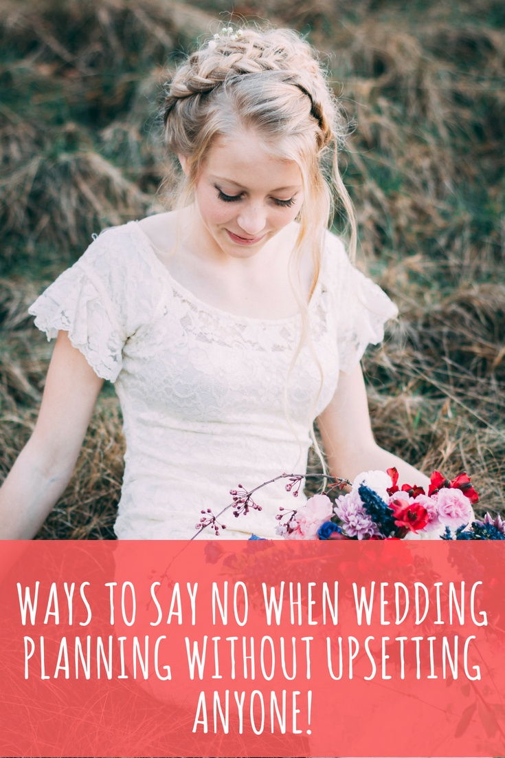 Ways to Say No When Wedding Planning Without Upsetting Anyone! (2)
